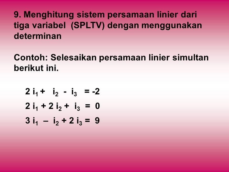 9. Menghitung sistem persamaan linier dari tiga variabel (SPLTV) dengan menggunakan determinan