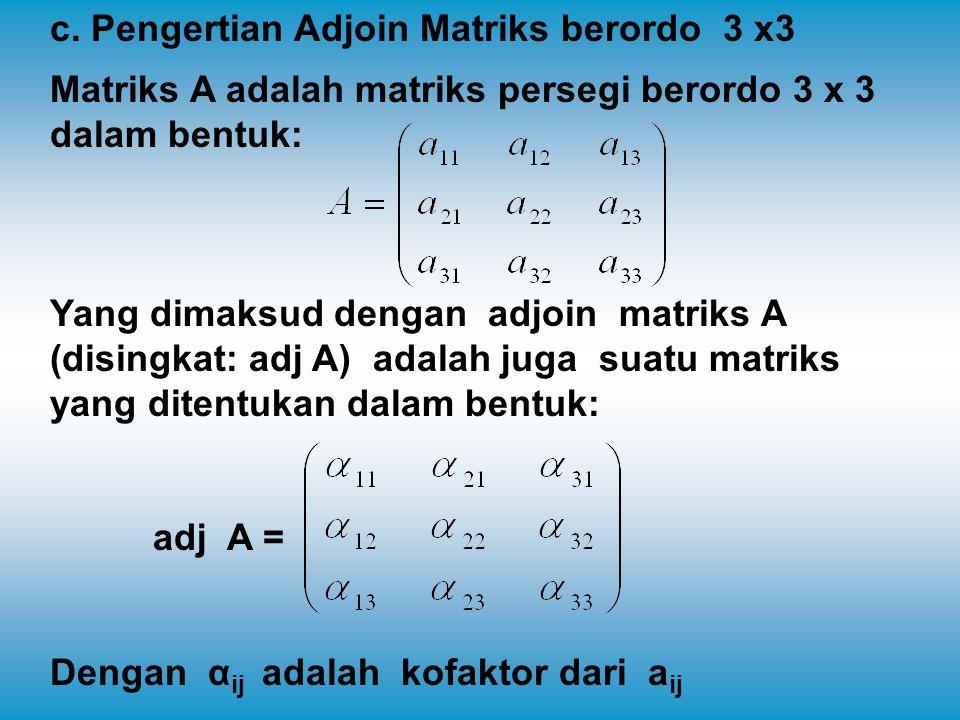 c. Pengertian Adjoin Matriks berordo 3 x3