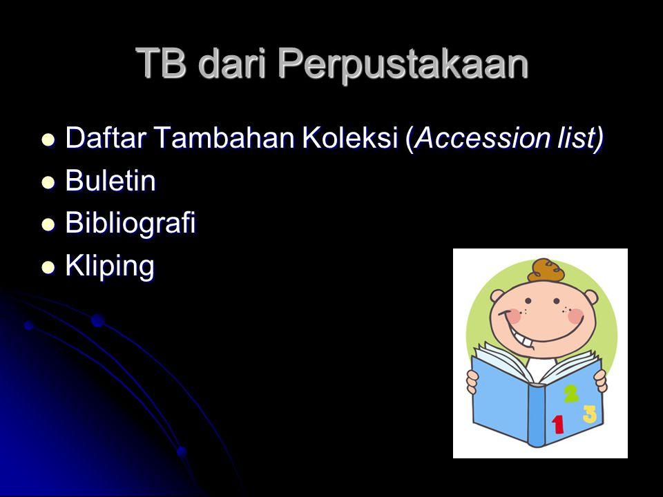 TB dari Perpustakaan Daftar Tambahan Koleksi (Accession list) Buletin