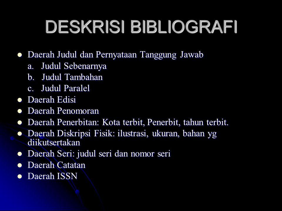 DESKRISI BIBLIOGRAFI Daerah Judul dan Pernyataan Tanggung Jawab