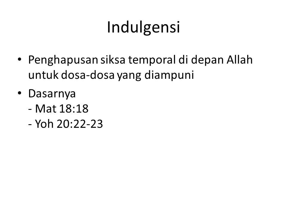 Indulgensi Penghapusan siksa temporal di depan Allah untuk dosa-dosa yang diampuni.