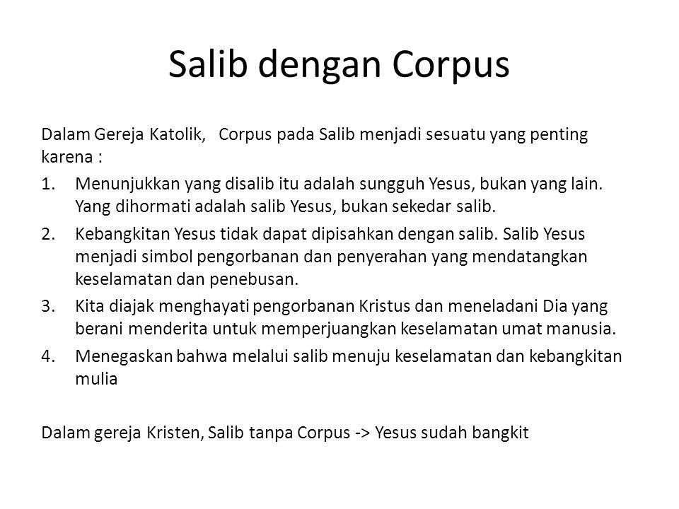 Salib dengan Corpus Dalam Gereja Katolik, Corpus pada Salib menjadi sesuatu yang penting karena :