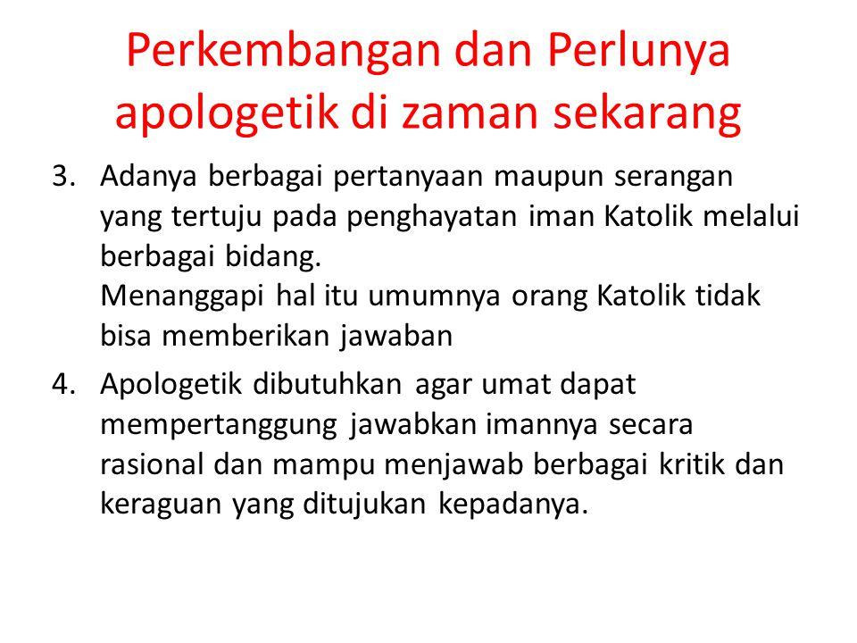 Perkembangan dan Perlunya apologetik di zaman sekarang