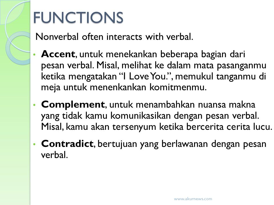 FUNCTIONS Nonverbal often interacts with verbal.