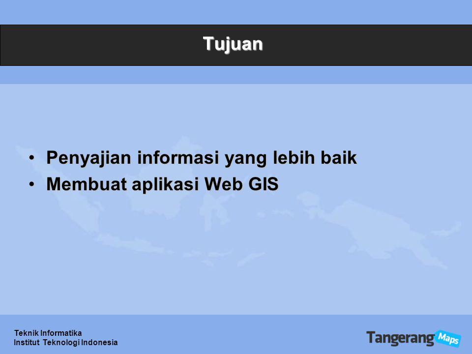 Penyajian informasi yang lebih baik Membuat aplikasi Web GIS