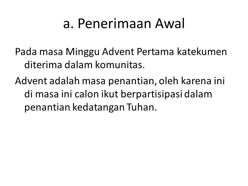 a. Penerimaan Awal