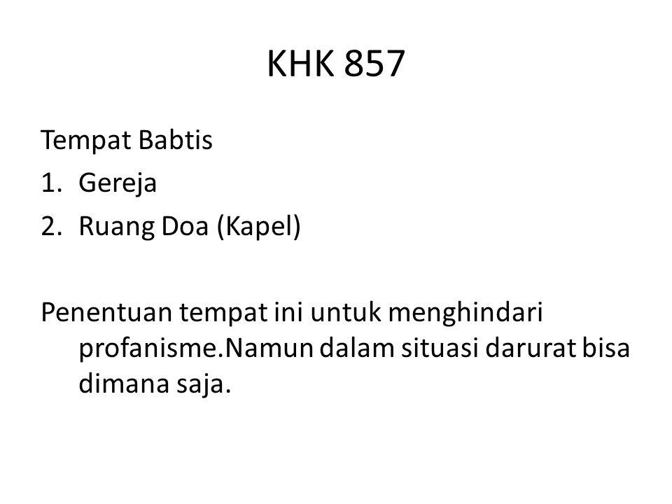 KHK 857 Tempat Babtis Gereja Ruang Doa (Kapel)