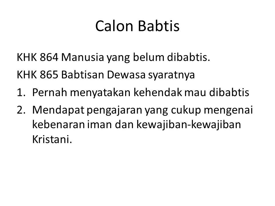 Calon Babtis KHK 864 Manusia yang belum dibabtis.