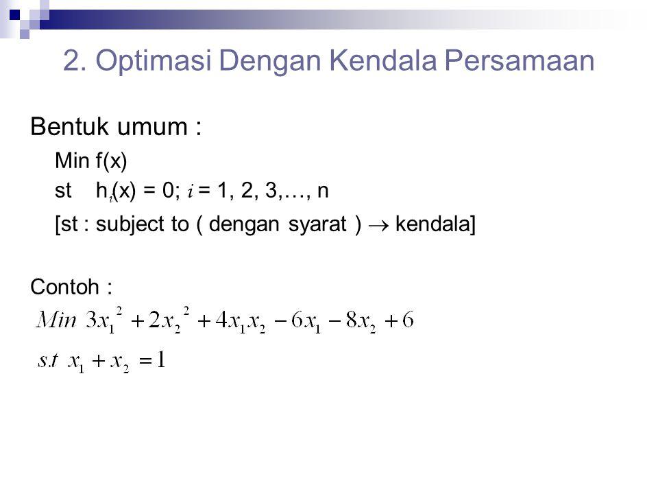 2. Optimasi Dengan Kendala Persamaan