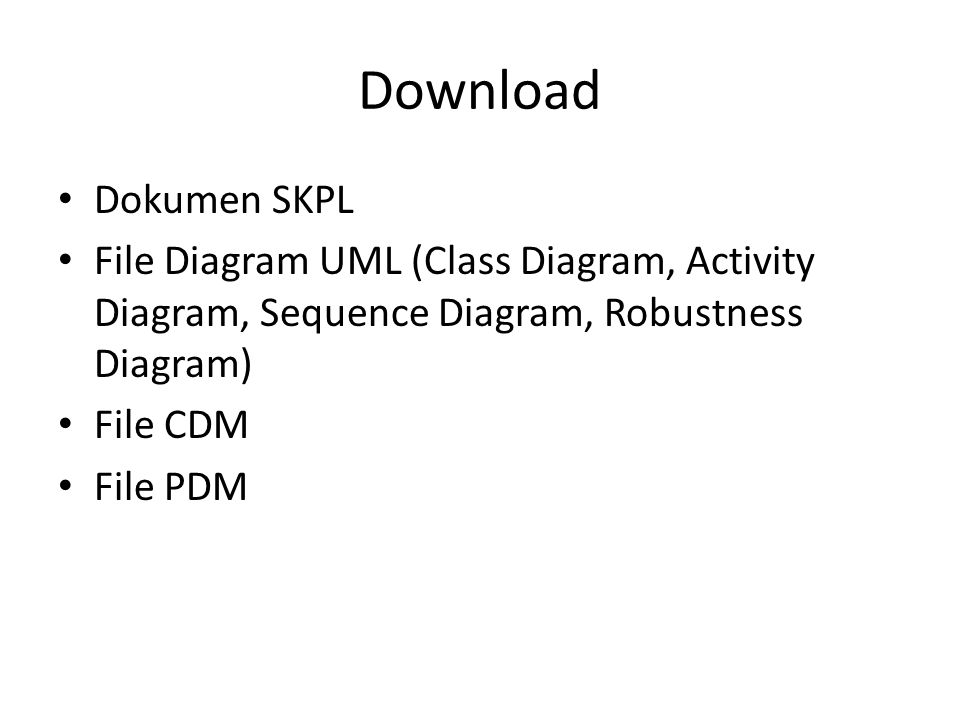Download Dokumen SKPL. File Diagram UML (Class Diagram, Activity Diagram, Sequence Diagram, Robustness Diagram)