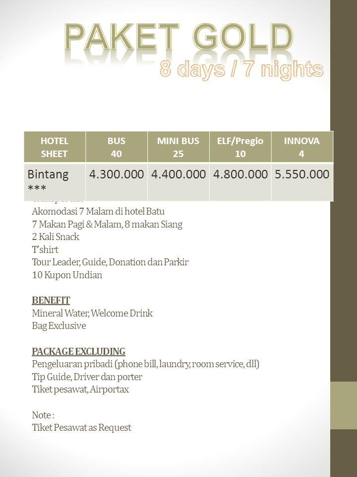 Paket Gold 8 days / 7 nights Bintang *** 4.300.000 4.400.000 4.800.000