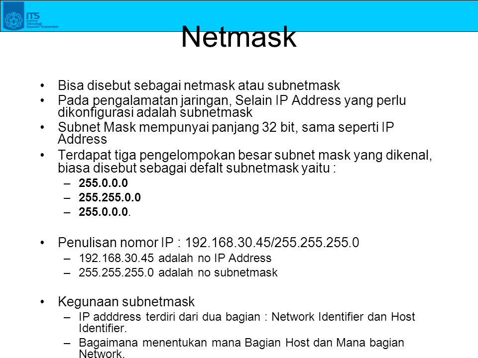 Netmask Bisa disebut sebagai netmask atau subnetmask