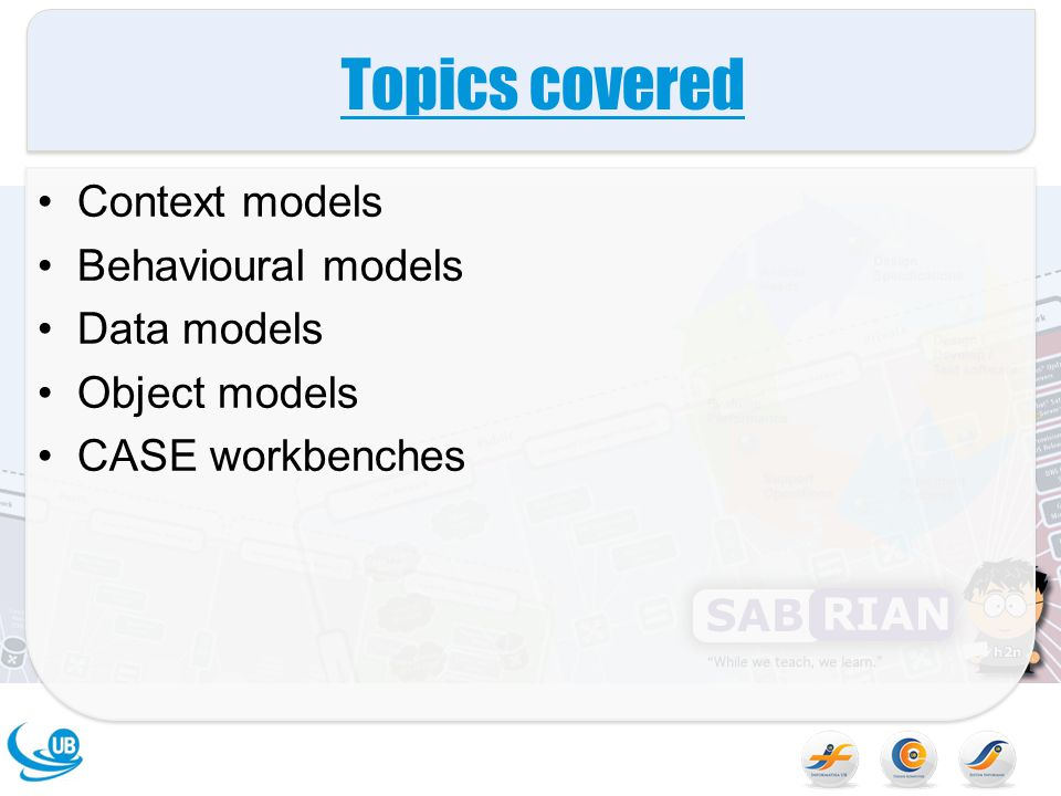 Topics covered Context models Behavioural models Data models