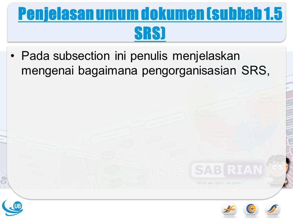 Penjelasan umum dokumen (subbab 1.5 SRS)