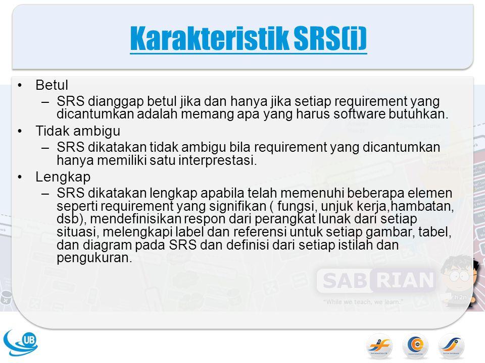 Karakteristik SRS(i) Betul Tidak ambigu Lengkap