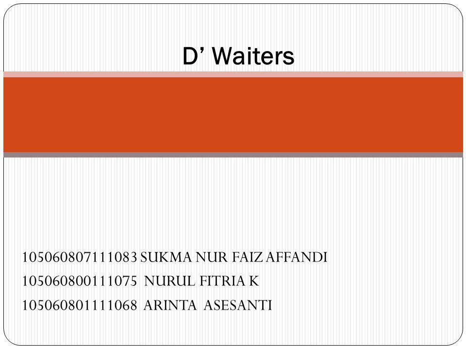 D' Waiters 105060807111083 SUKMA NUR FAIZ AFFANDI