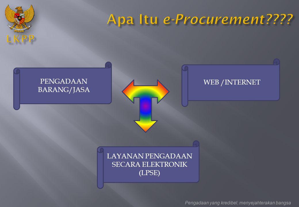 Apa Itu e-Procurement WEB /INTERNET PENGADAAN BARANG/JASA
