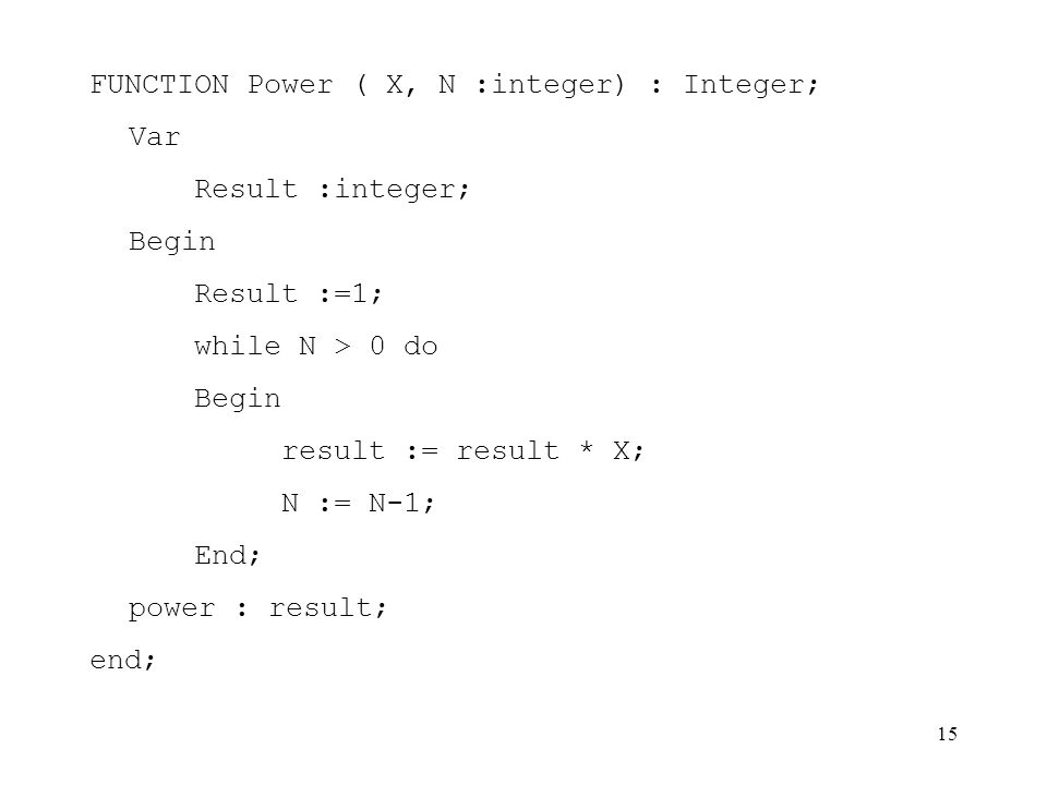 FUNCTION Power ( X, N :integer) : Integer;