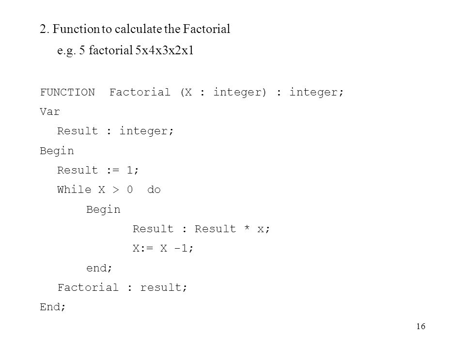 2. Function to calculate the Factorial e.g. 5 factorial 5x4x3x2x1