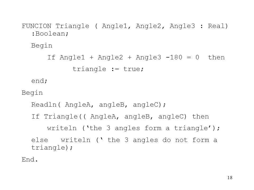 FUNCION Triangle ( Angle1, Angle2, Angle3 : Real) :Boolean;
