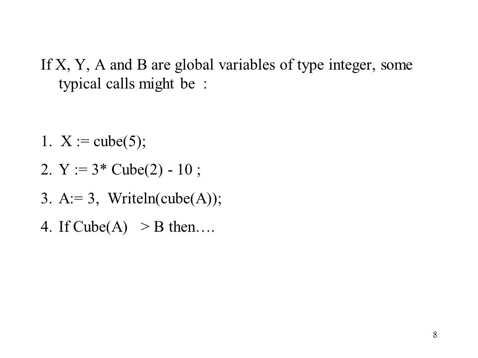 If X, Y, A and B are global variables of type integer, some typical calls might be :