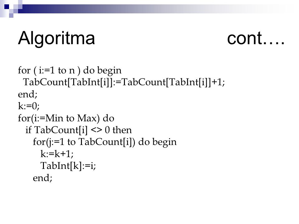 Algoritma cont…. for ( i:=1 to n ) do begin