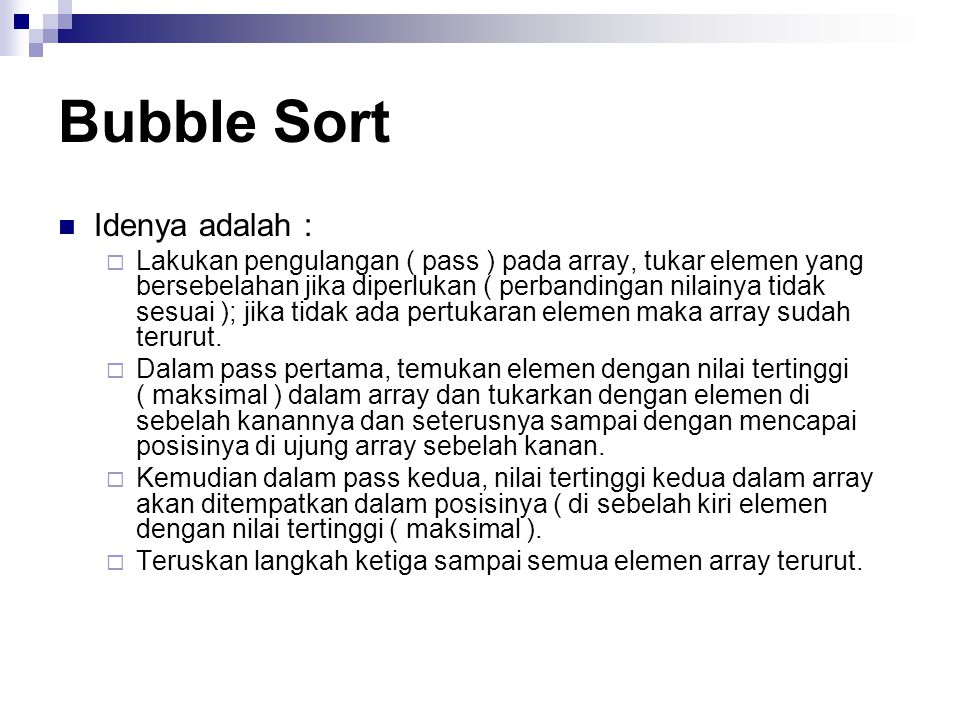 Bubble Sort Idenya adalah :