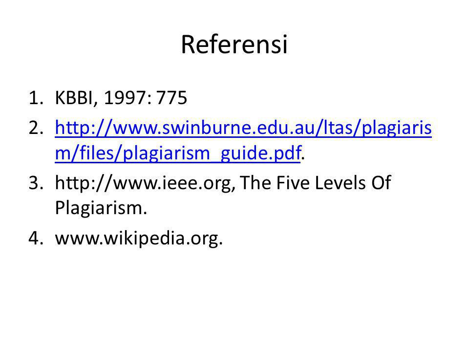 Referensi KBBI, 1997: 775. http://www.swinburne.edu.au/ltas/plagiarism/files/plagiarism_guide.pdf.