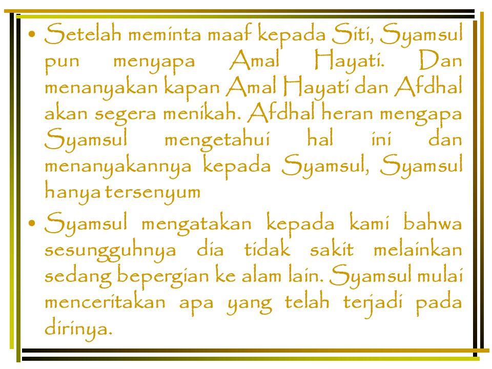 Setelah meminta maaf kepada Siti, Syamsul pun menyapa Amal Hayati