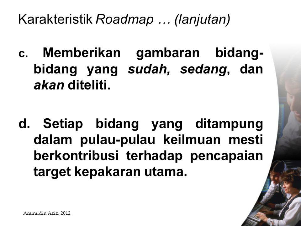 Karakteristik Roadmap … (lanjutan)