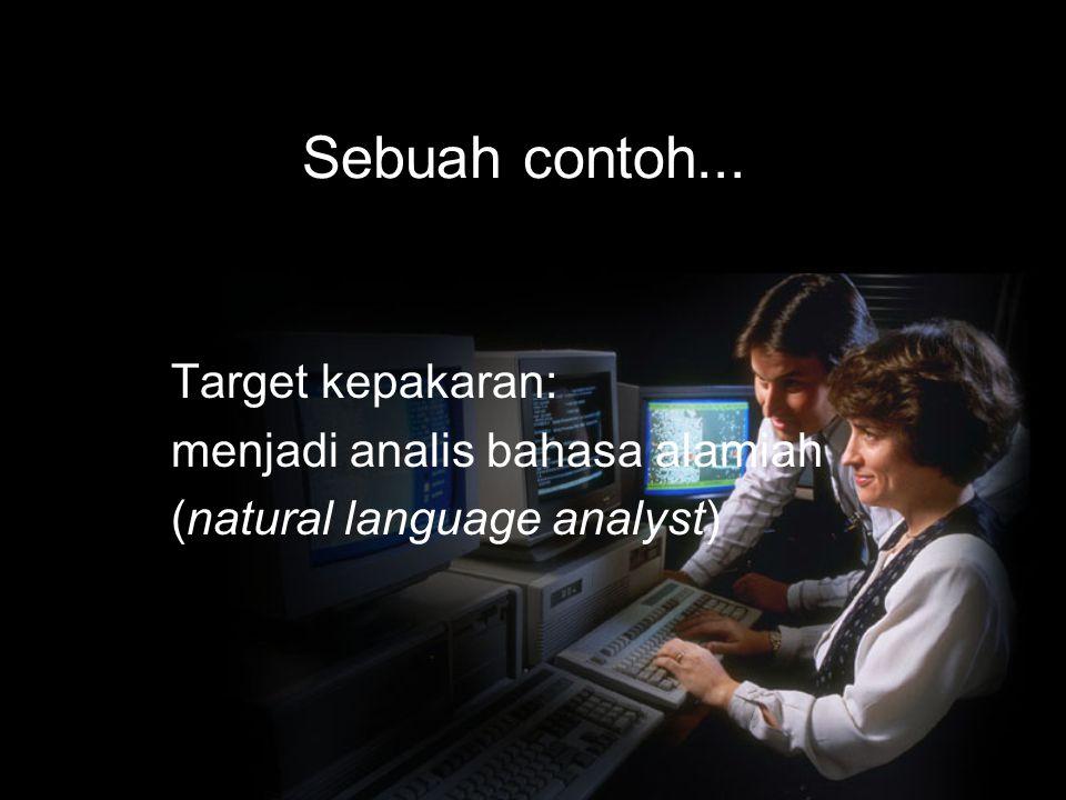Sebuah contoh... Target kepakaran: menjadi analis bahasa alamiah
