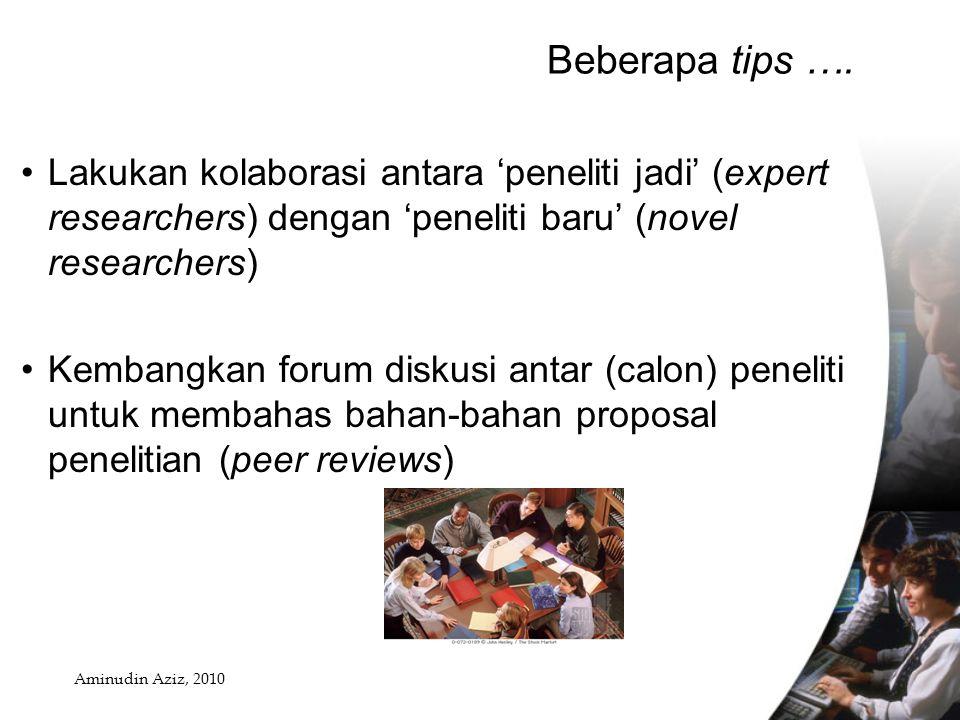 Beberapa tips …. Lakukan kolaborasi antara 'peneliti jadi' (expert researchers) dengan 'peneliti baru' (novel researchers)