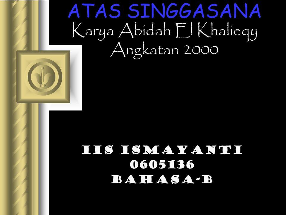 ATAS SINGGASANA Karya Abidah El Khalieqy Angkatan 2000