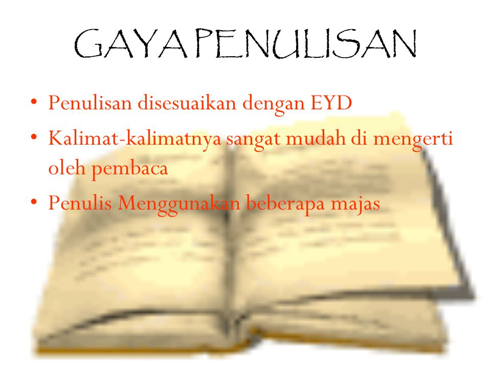 GAYA PENULISAN Penulisan disesuaikan dengan EYD