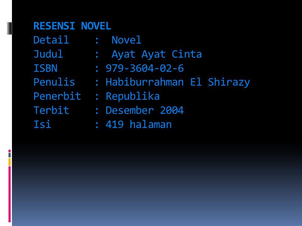 RESENSI NOVEL Detail. : Novel Judul. : Ayat Ayat Cinta ISBN