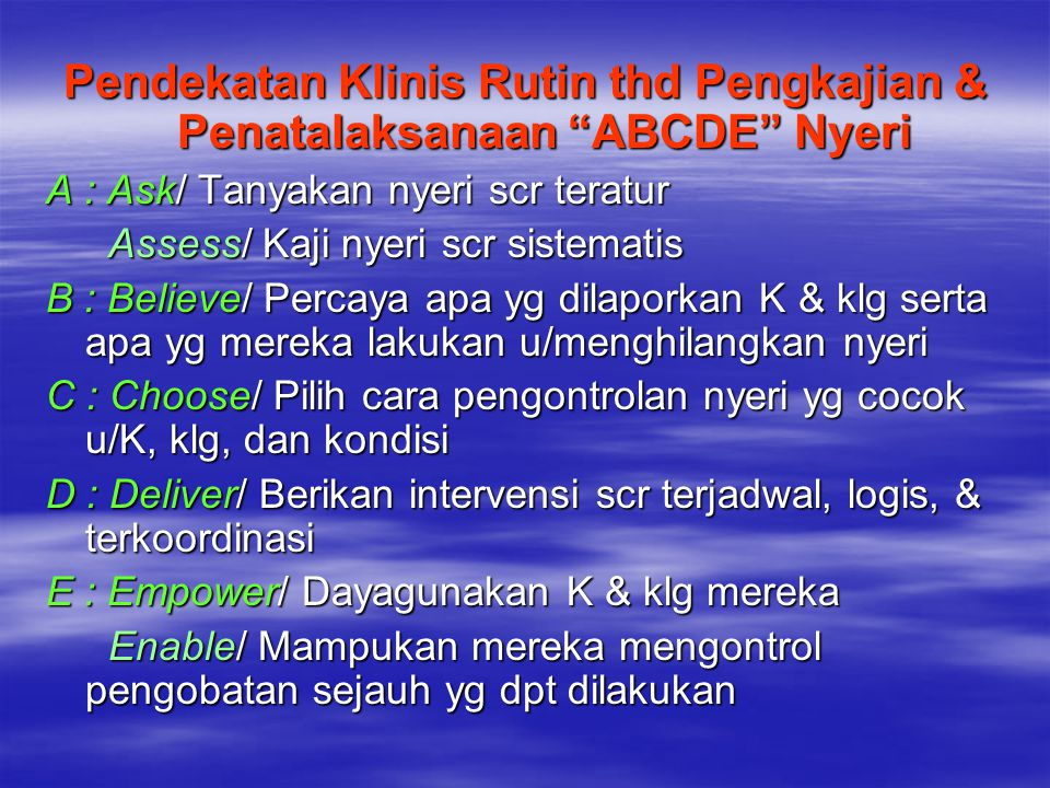 Pendekatan Klinis Rutin thd Pengkajian & Penatalaksanaan ABCDE Nyeri