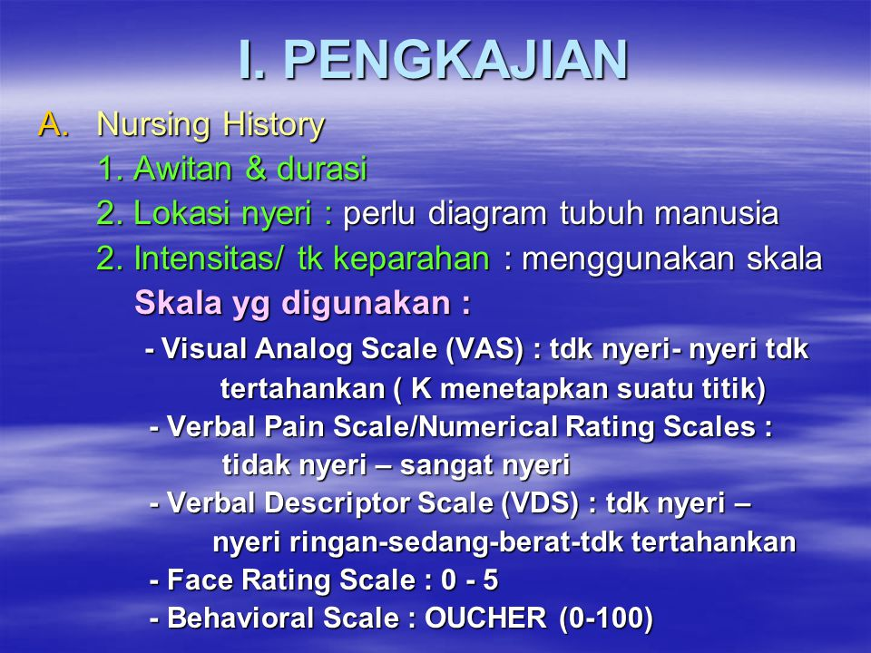 I. PENGKAJIAN Nursing History 1. Awitan & durasi