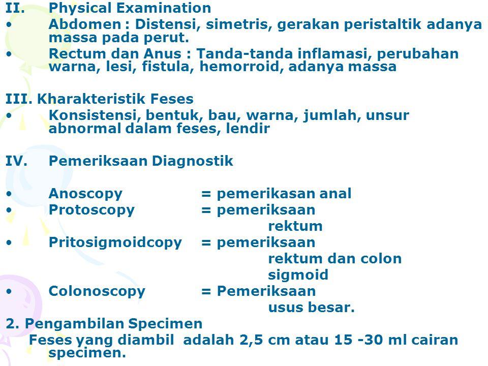 Physical Examination Abdomen : Distensi, simetris, gerakan peristaltik adanya massa pada perut.
