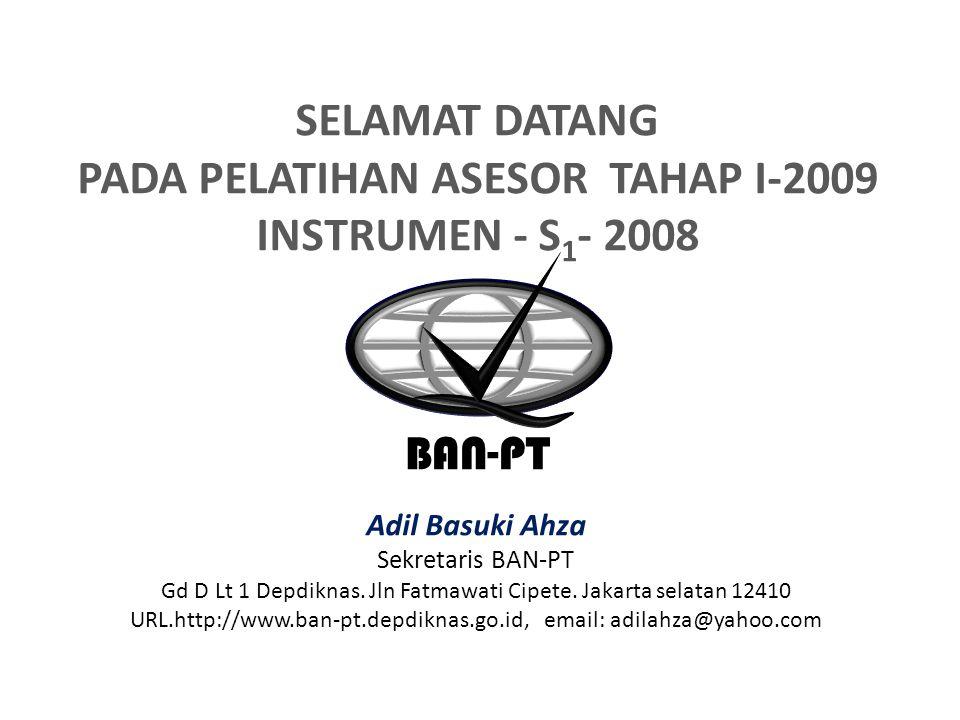 SELAMAT DATANG PADA PELATIHAN ASESOR TAHAP I-2009 INSTRUMEN - S1- 2008