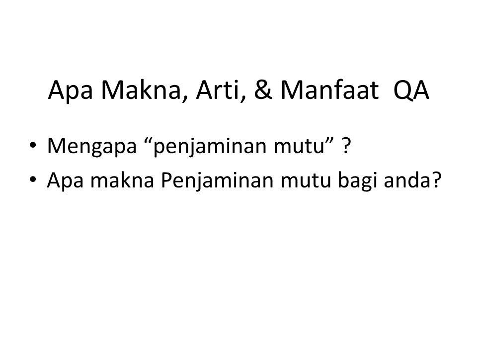 Apa Makna, Arti, & Manfaat QA