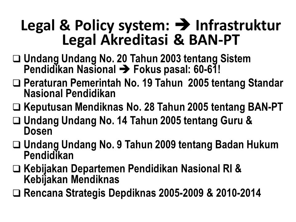 Legal & Policy system:  Infrastruktur Legal Akreditasi & BAN-PT