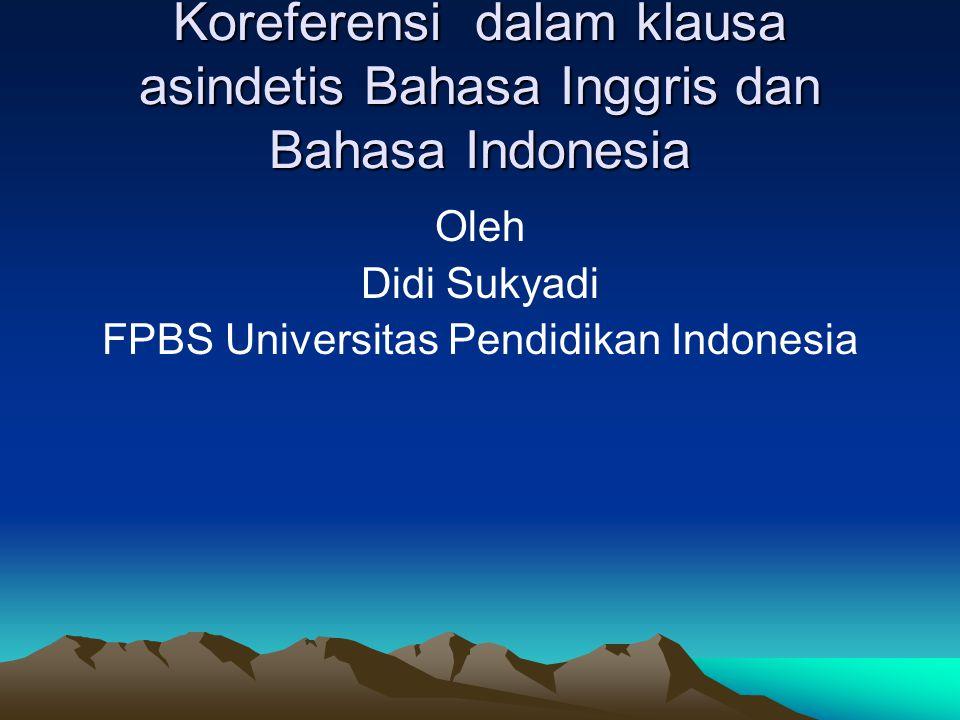 Koreferensi dalam klausa asindetis Bahasa Inggris dan Bahasa Indonesia