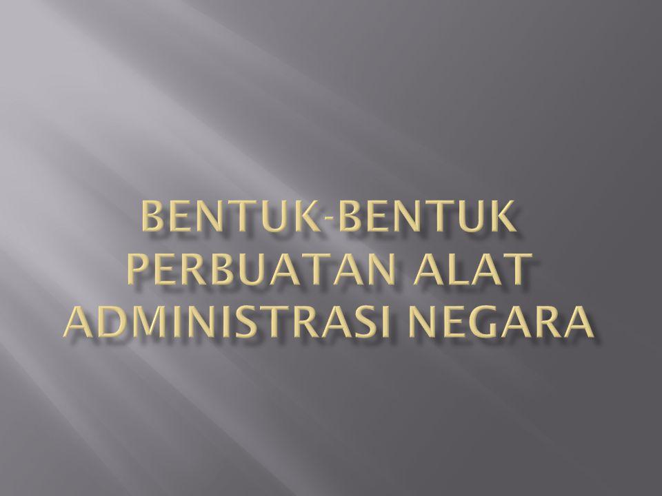 Bentuk-bentuk perbuatan alat administrasi negara