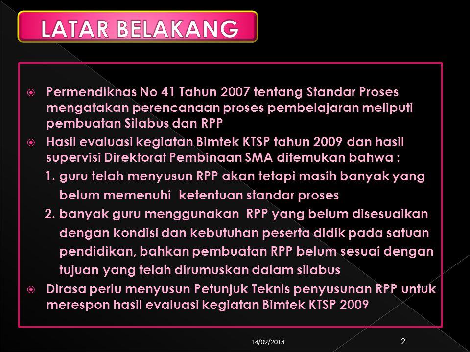 LATAR BELAKANG Permendiknas No 41 Tahun 2007 tentang Standar Proses mengatakan perencanaan proses pembelajaran meliputi pembuatan Silabus dan RPP.