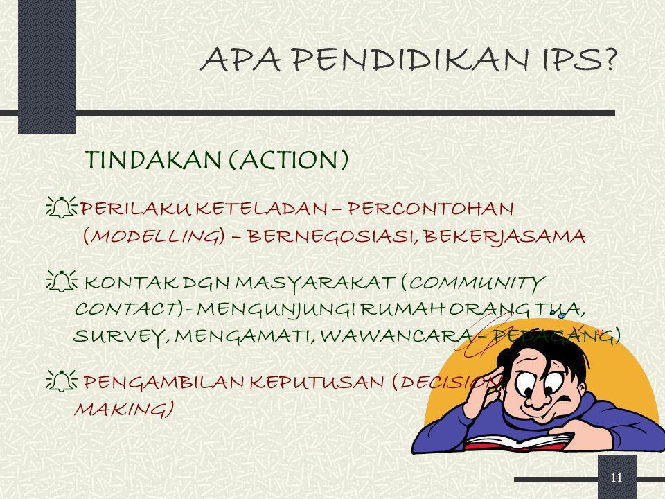 APA PENDIDIKAN IPS TINDAKAN (ACTION)