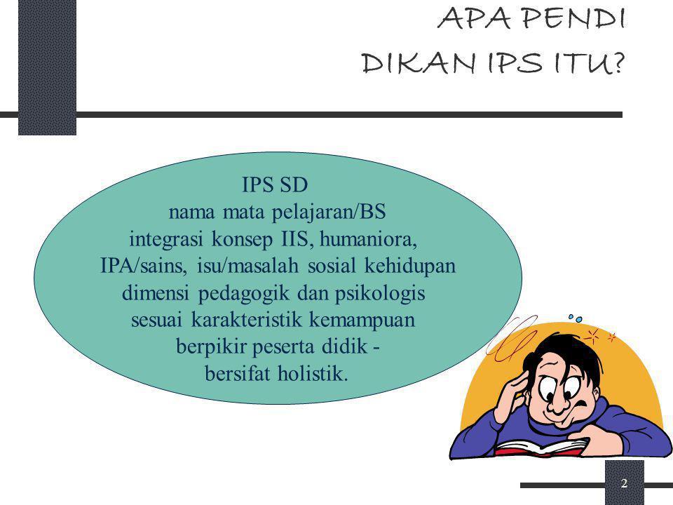APA PENDI DIKAN IPS ITU IPS SD nama mata pelajaran/BS
