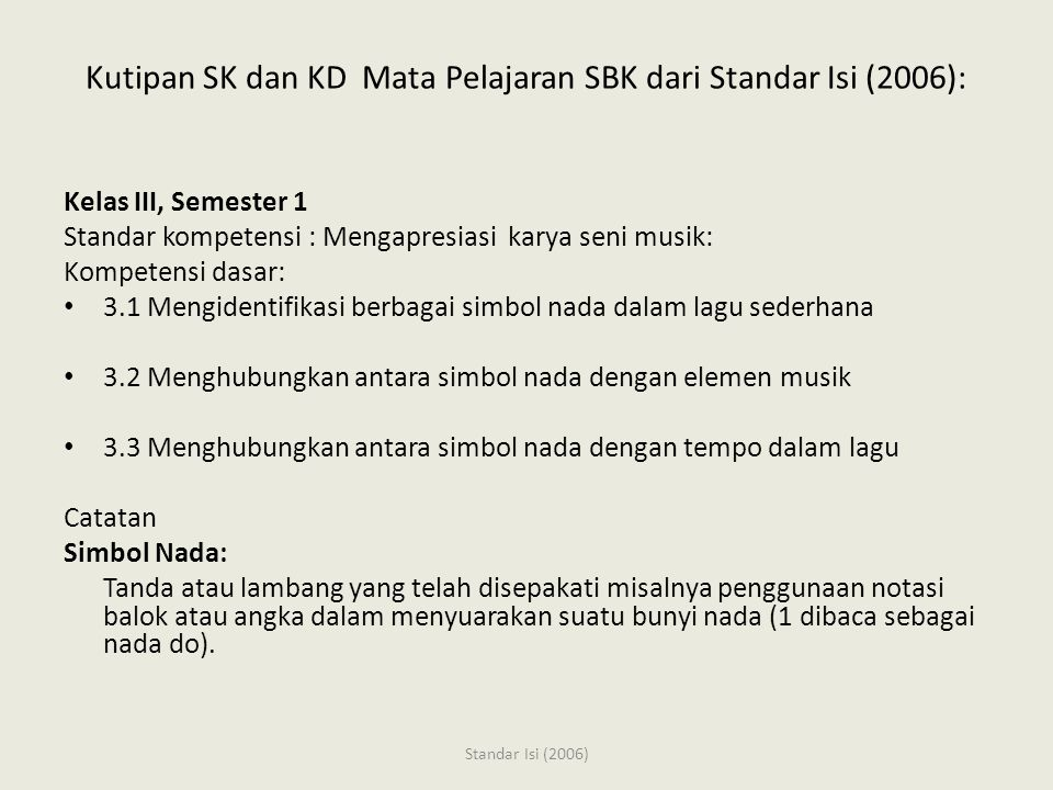 Kutipan SK dan KD Mata Pelajaran SBK dari Standar Isi (2006):