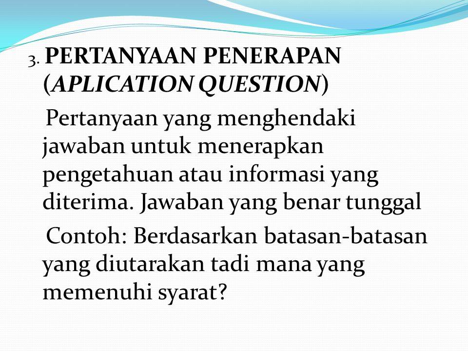 3. PERTANYAAN PENERAPAN (APLICATION QUESTION)