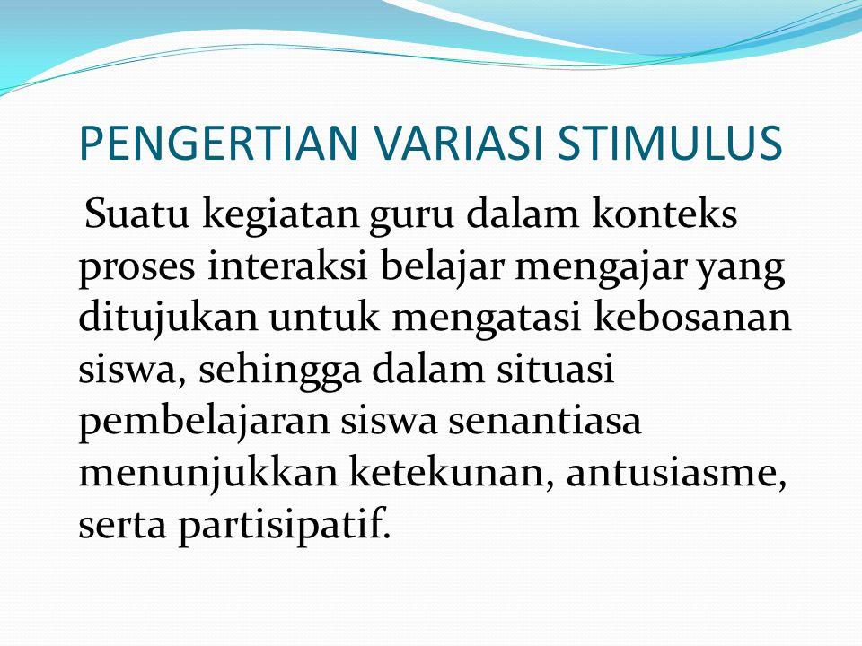 PENGERTIAN VARIASI STIMULUS