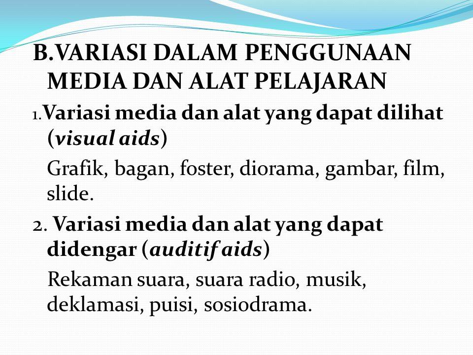 B.VARIASI DALAM PENGGUNAAN MEDIA DAN ALAT PELAJARAN
